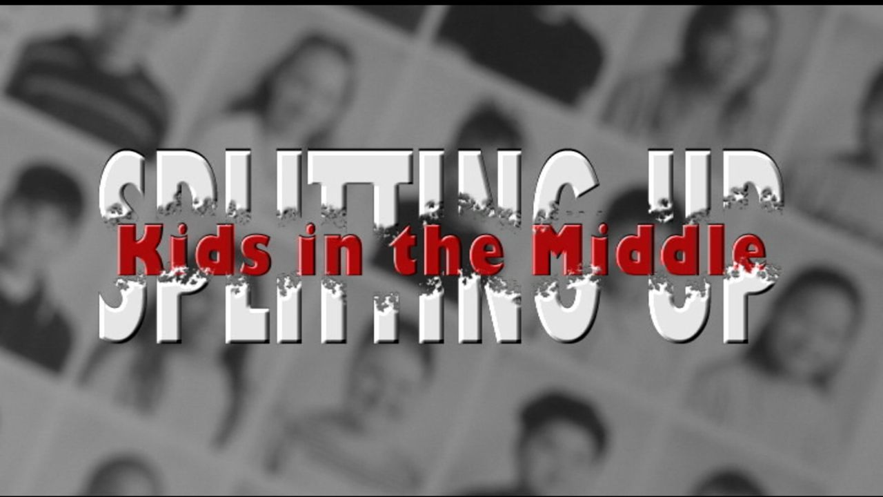 Splitting Up: Kids in the Middle